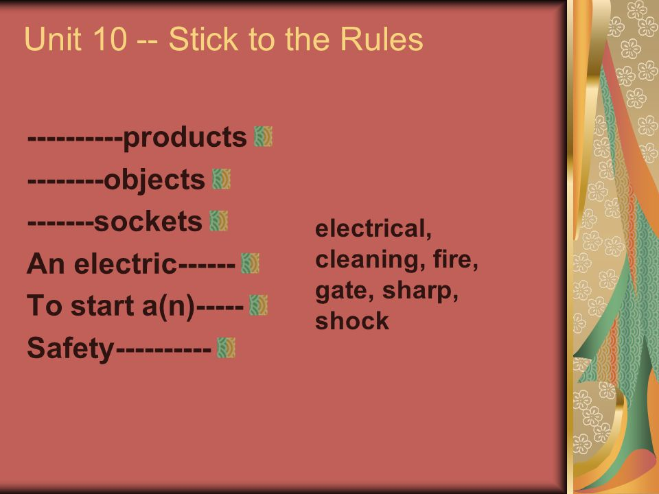 Unit 10 -- Stick to the Rules