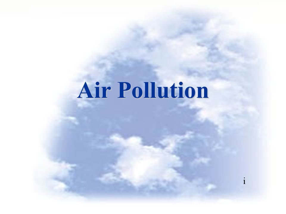 Air Pollution i