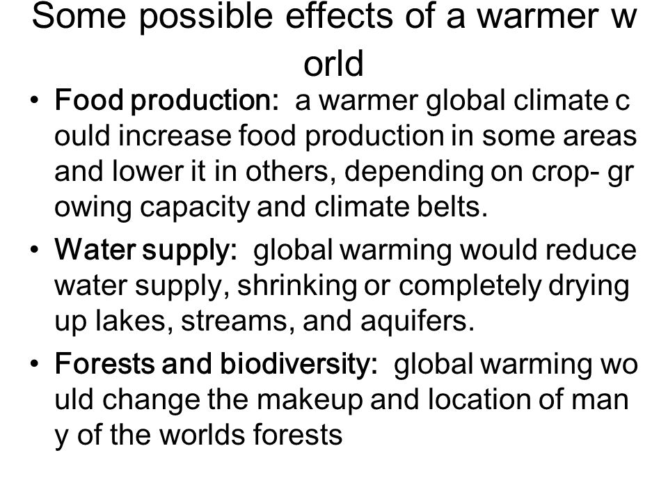 Some possible effects of a warmer world