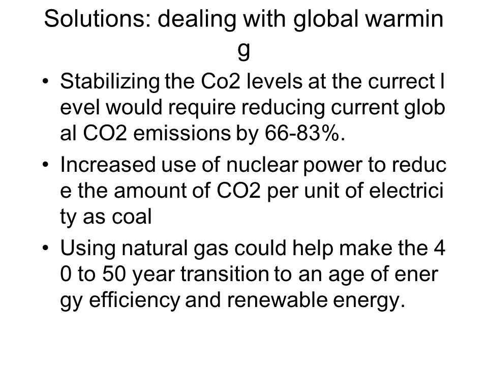 Solutions: dealing with global warming