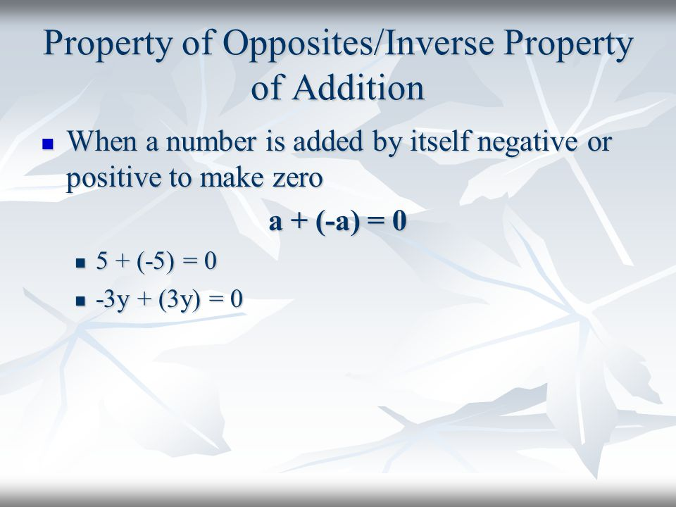 Property of Opposites/Inverse Property of Addition