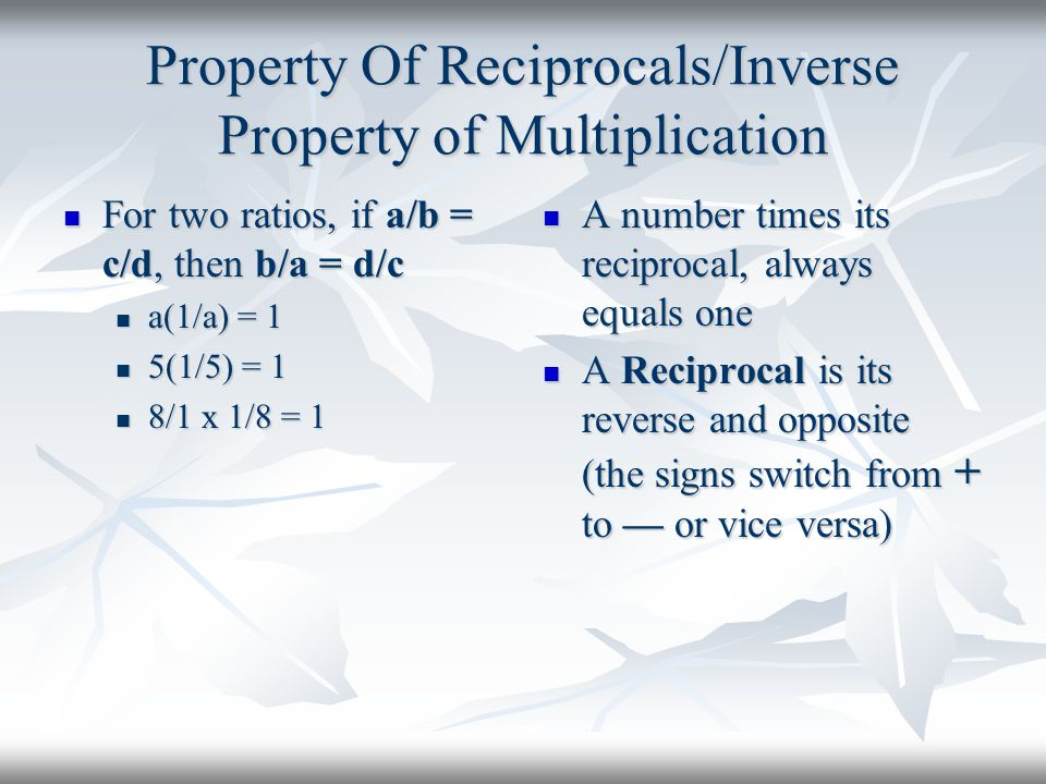 Property Of Reciprocals/Inverse Property of Multiplication