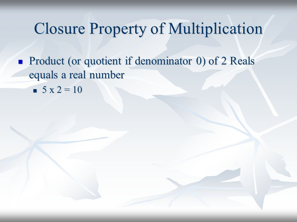 Closure Property of Multiplication