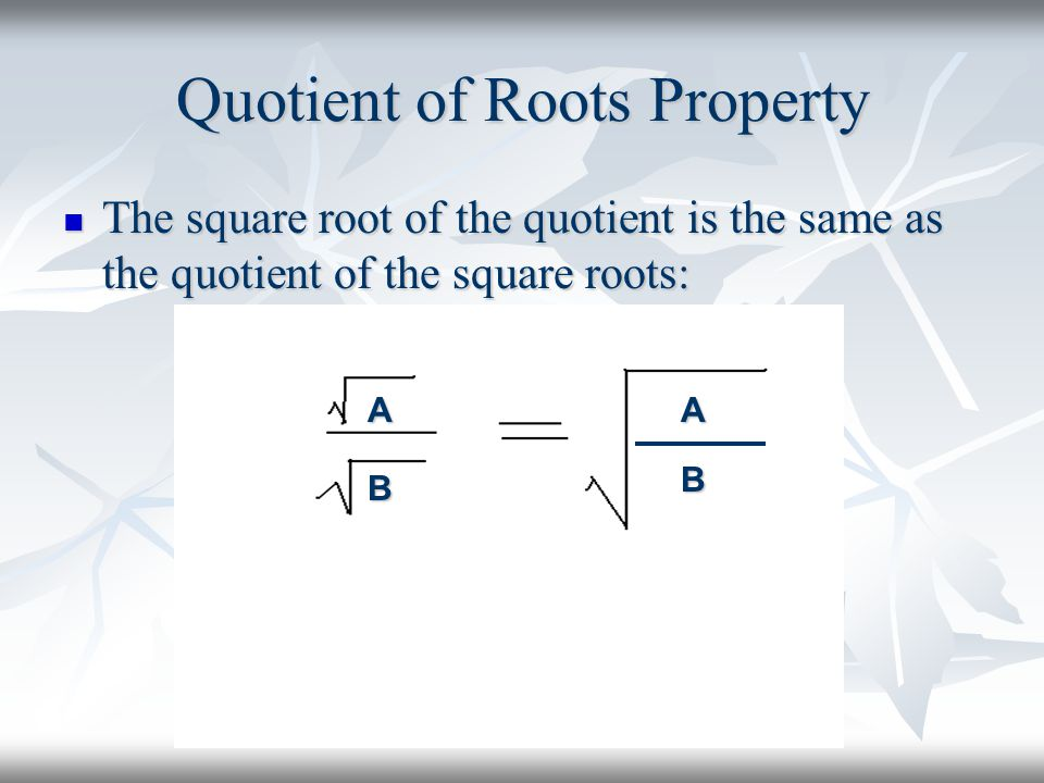 Quotient of Roots Property