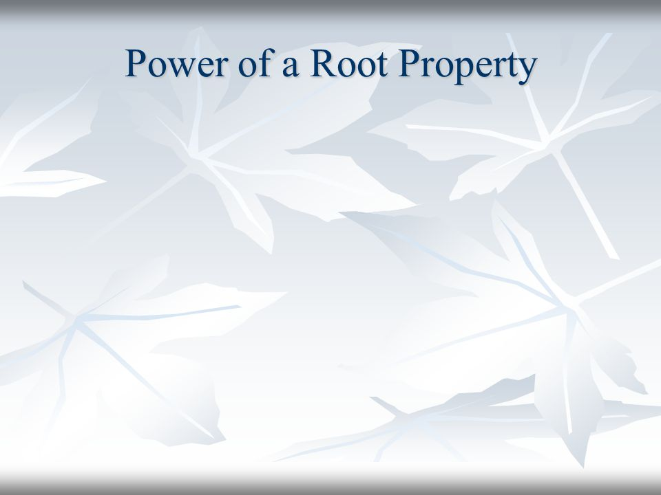 Power of a Root Property