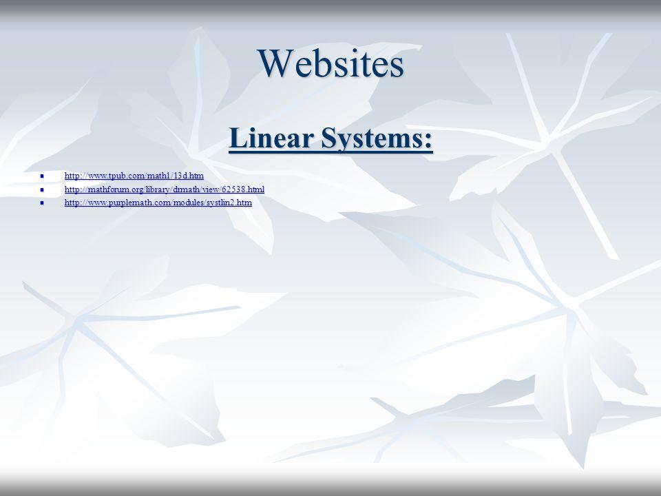 Websites Linear Systems: http://www.tpub.com/math1/13d.htm