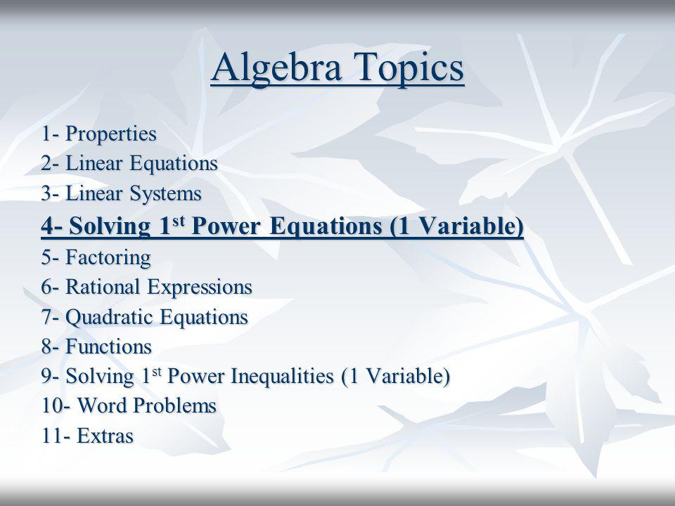 Algebra Topics 4- Solving 1st Power Equations (1 Variable)