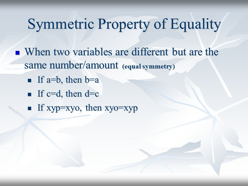 Symmetric Property of Equality