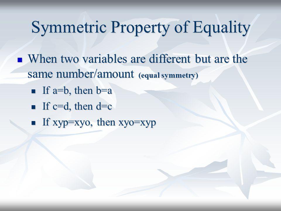 Symmetric Property of Equality