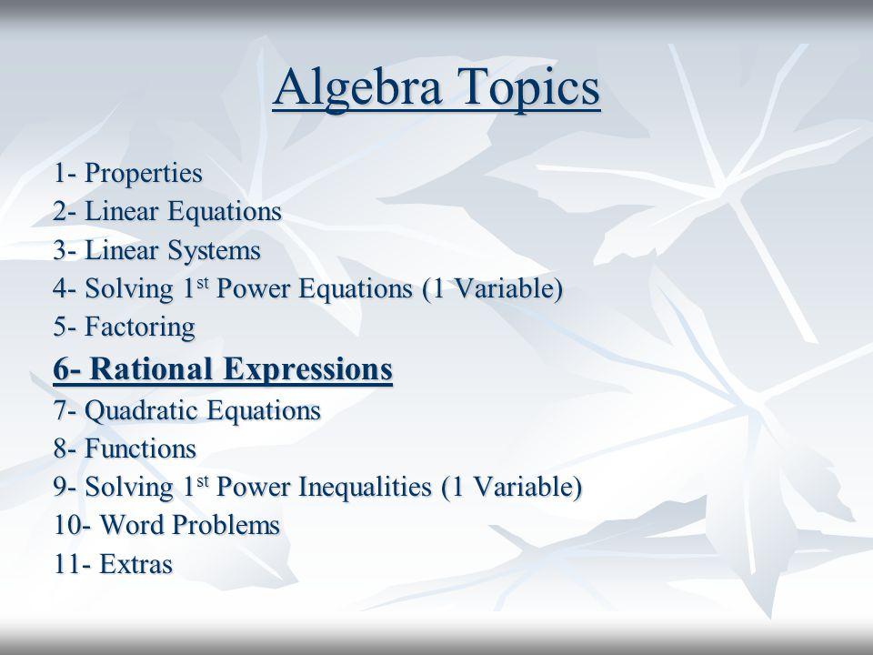 Algebra Topics 6- Rational Expressions 1- Properties
