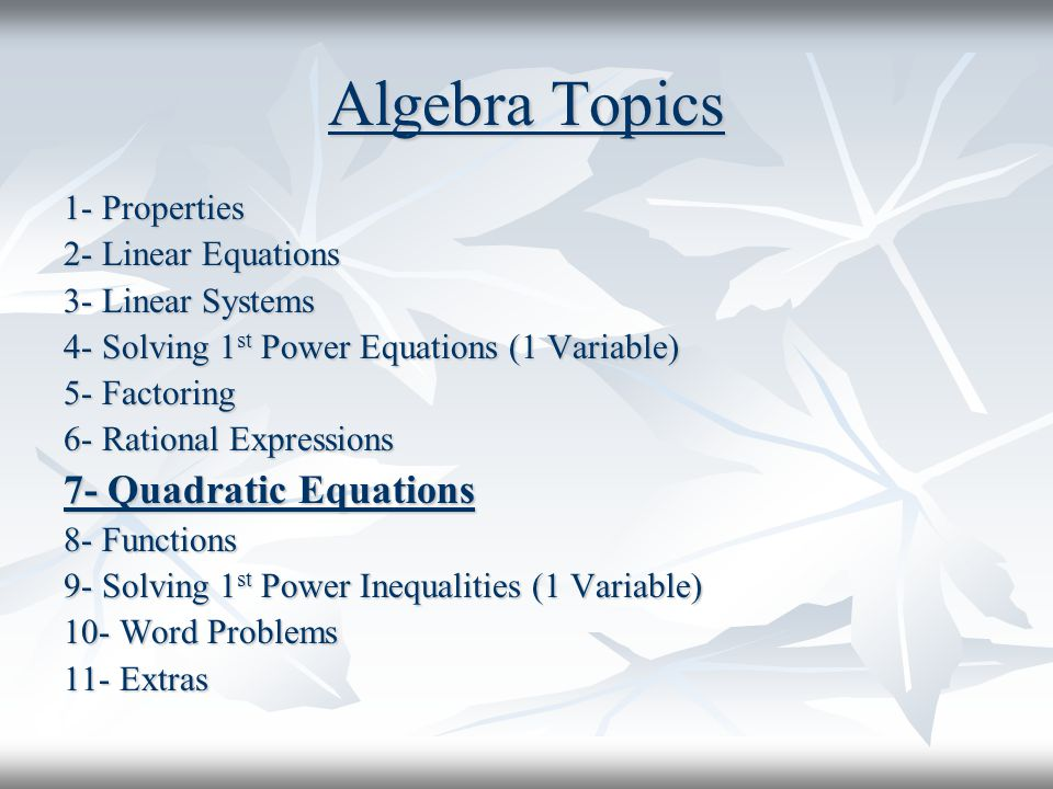 Algebra Topics 7- Quadratic Equations 1- Properties