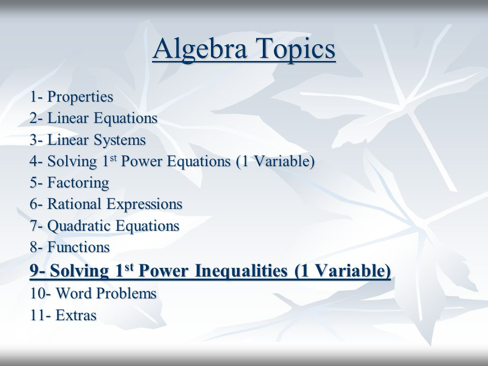 Algebra Topics 9- Solving 1st Power Inequalities (1 Variable)