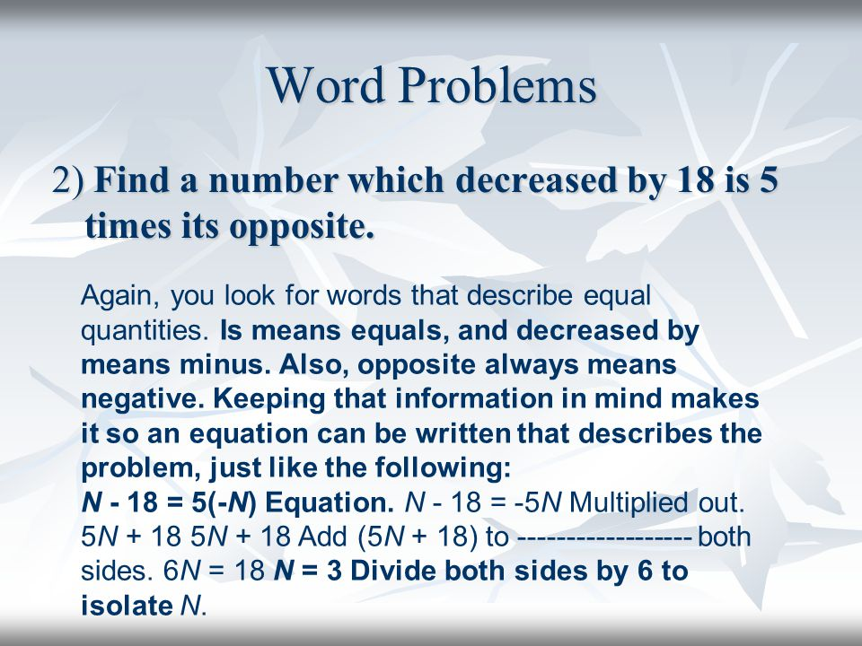 Word Problems 2) Find a number which decreased by 18 is 5 times its opposite.