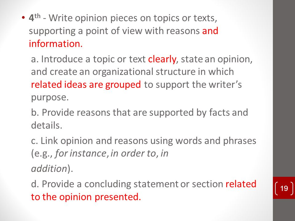 4th - Write opinion pieces on topics or texts, supporting a point of view with reasons and information.