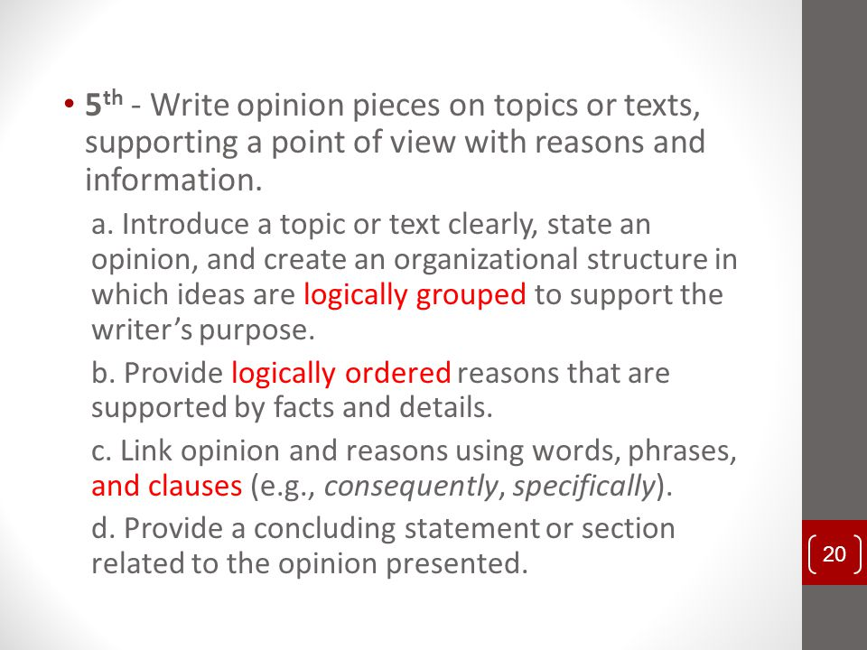 5th - Write opinion pieces on topics or texts, supporting a point of view with reasons and information.