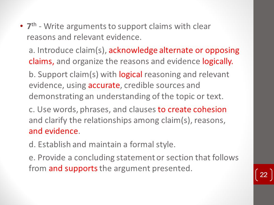 7th - Write arguments to support claims with clear reasons and relevant evidence.