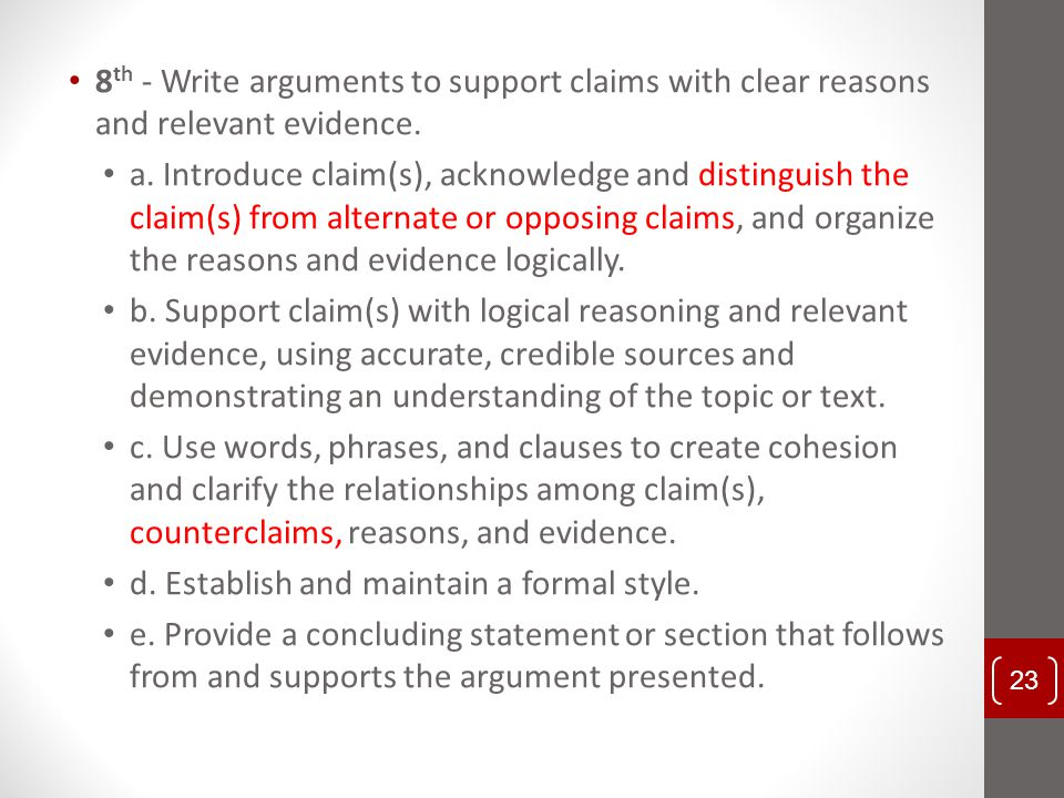 8th - Write arguments to support claims with clear reasons and relevant evidence.