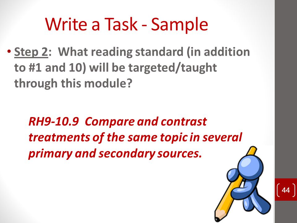 Write a Task - Sample Step 2: What reading standard (in addition to #1 and 10) will be targeted/taught through this module