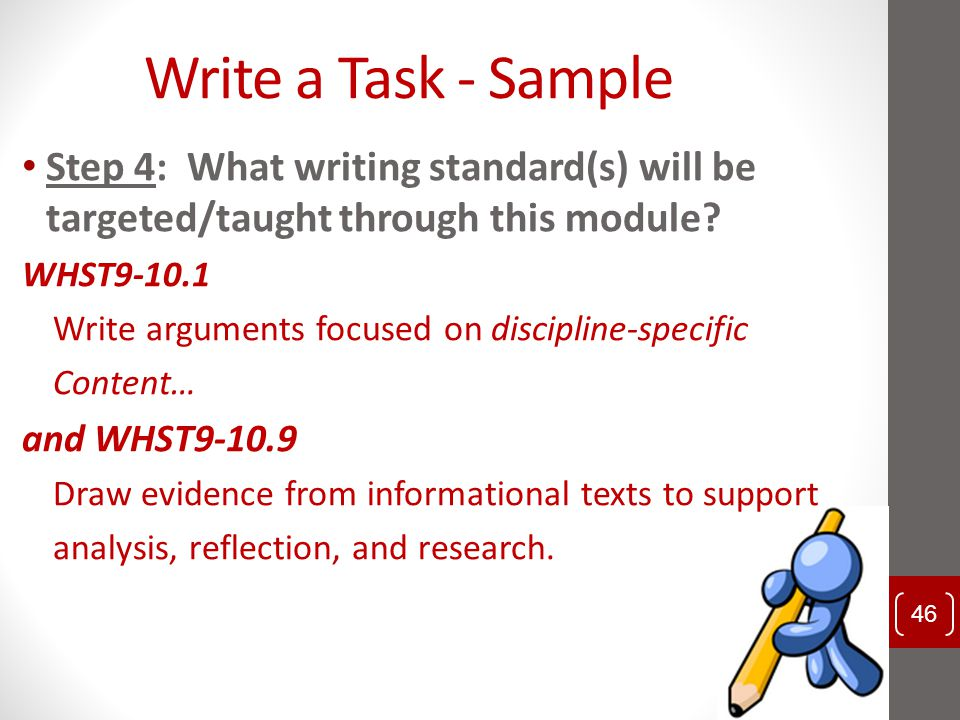 Write a Task - Sample Step 4: What writing standard(s) will be targeted/taught through this module