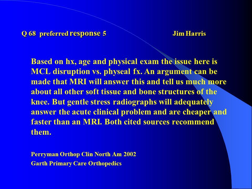 Q 68 preferred response 5 Jim Harris
