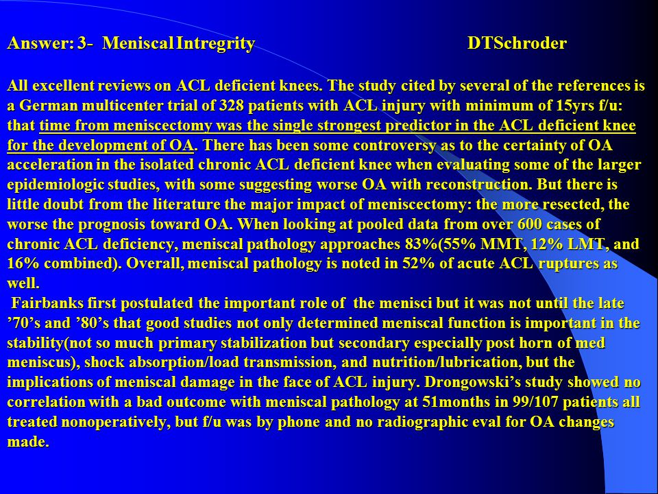 Answer: 3- Meniscal Intregrity
