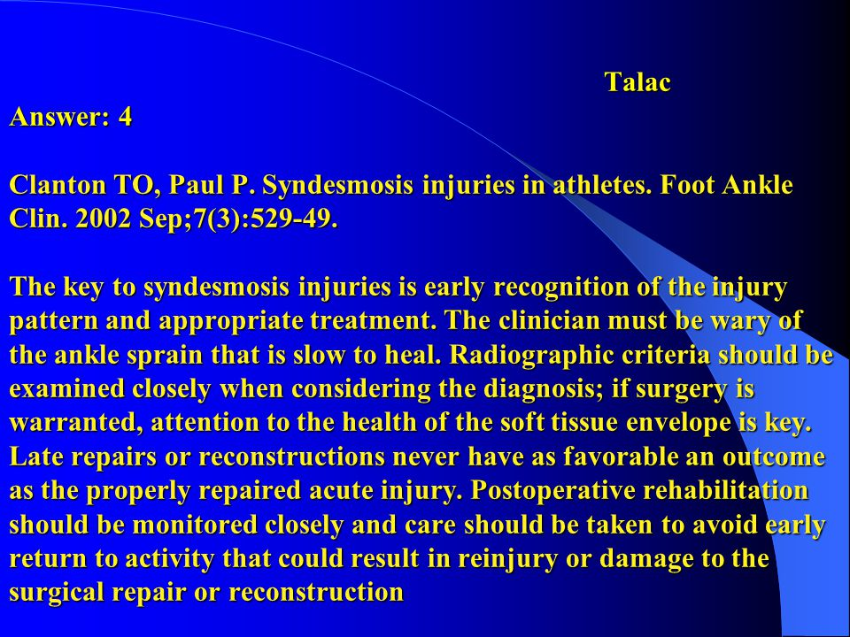 Talac Answer: 4 Clanton TO, Paul P. Syndesmosis injuries in athletes