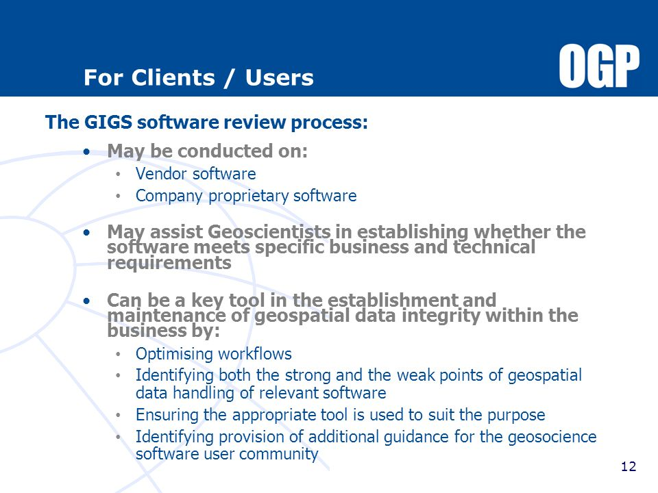 For Clients / Users The GIGS software review process:
