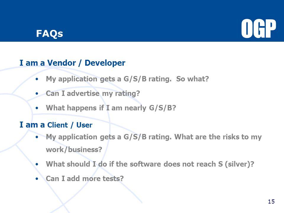 FAQs I am a Vendor / Developer I am a Client / User