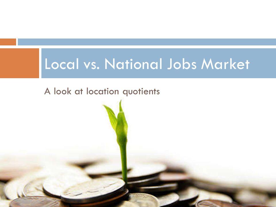 Local vs. National Jobs Market