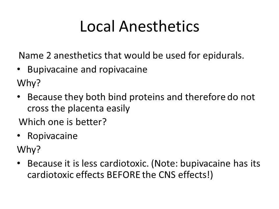Local Anesthetics Name 2 anesthetics that would be used for epidurals.