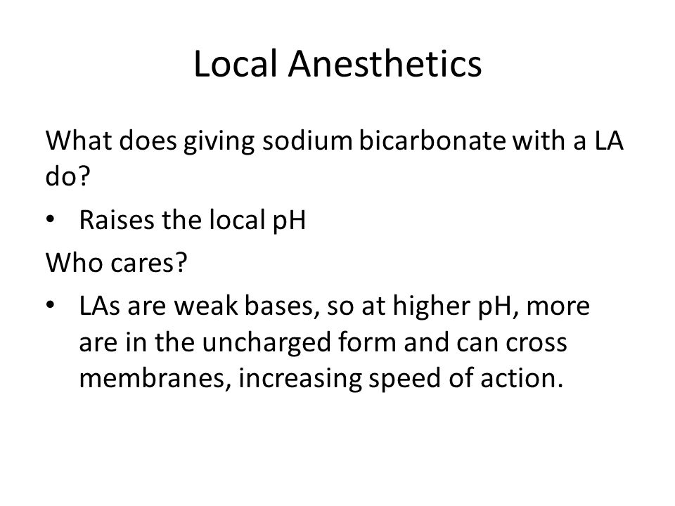 Local Anesthetics What does giving sodium bicarbonate with a LA do