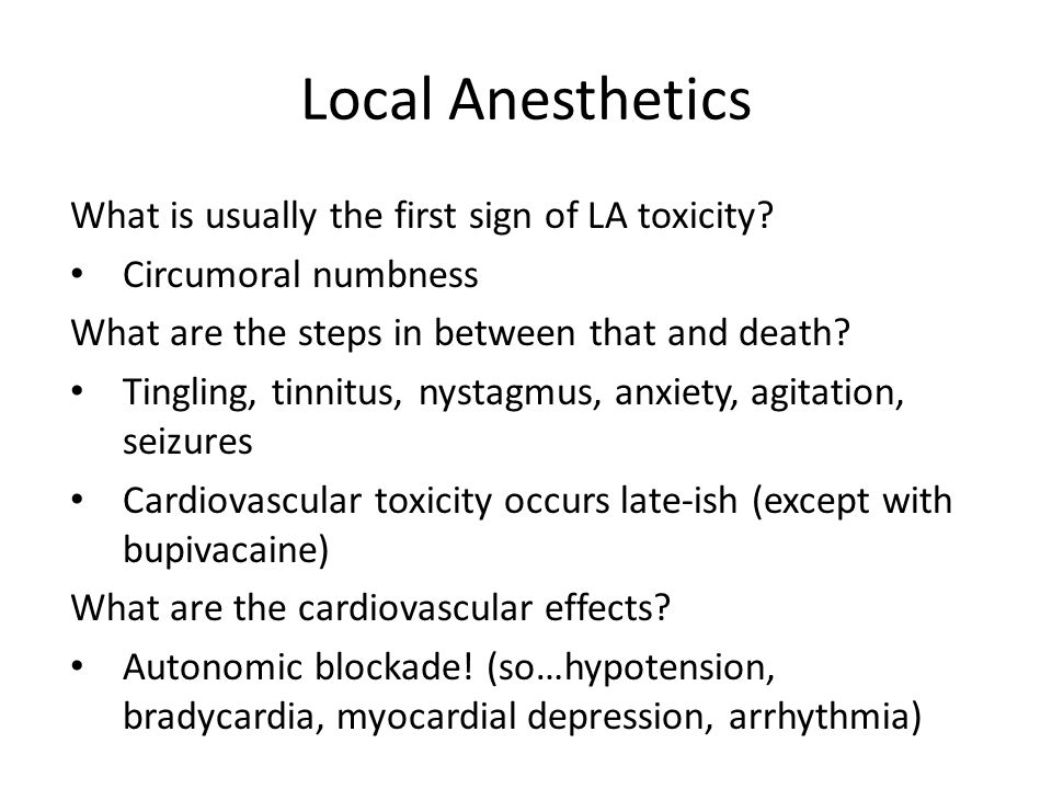 Local Anesthetics What is usually the first sign of LA toxicity