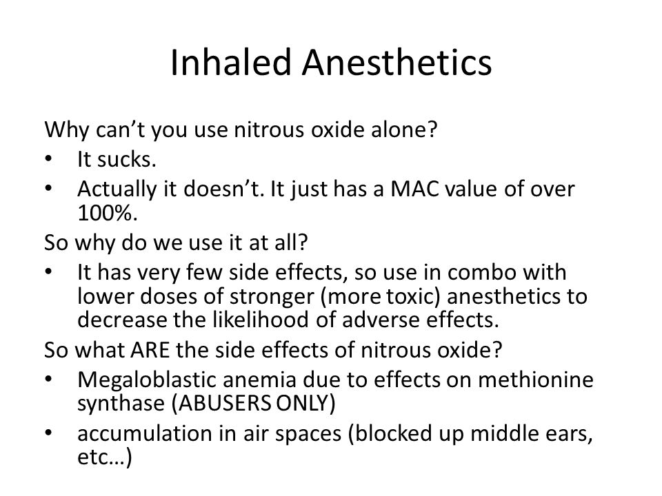 Inhaled Anesthetics Why can't you use nitrous oxide alone It sucks.