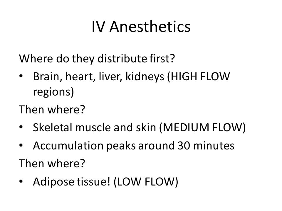 IV Anesthetics Where do they distribute first