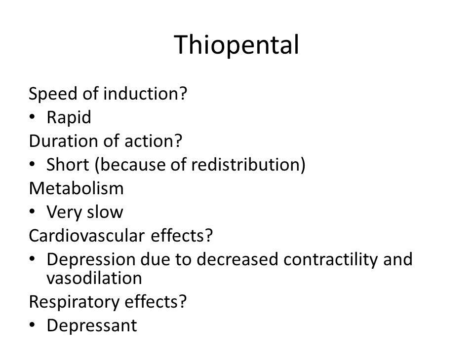 Thiopental Speed of induction Rapid Duration of action