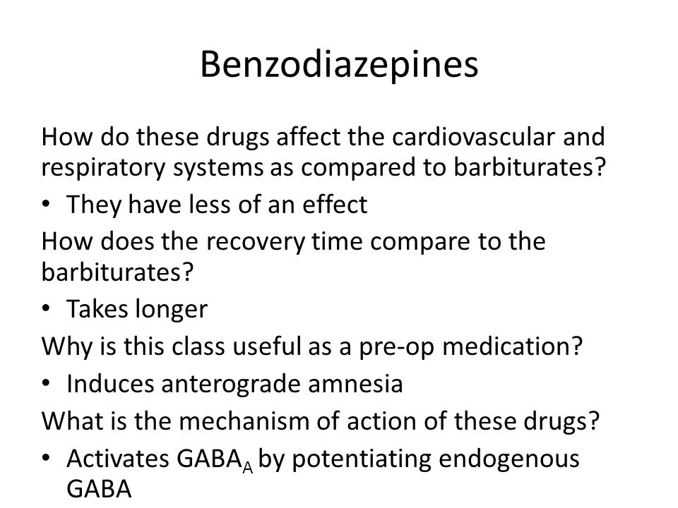 Benzodiazepines How do these drugs affect the cardiovascular and respiratory systems as compared to barbiturates