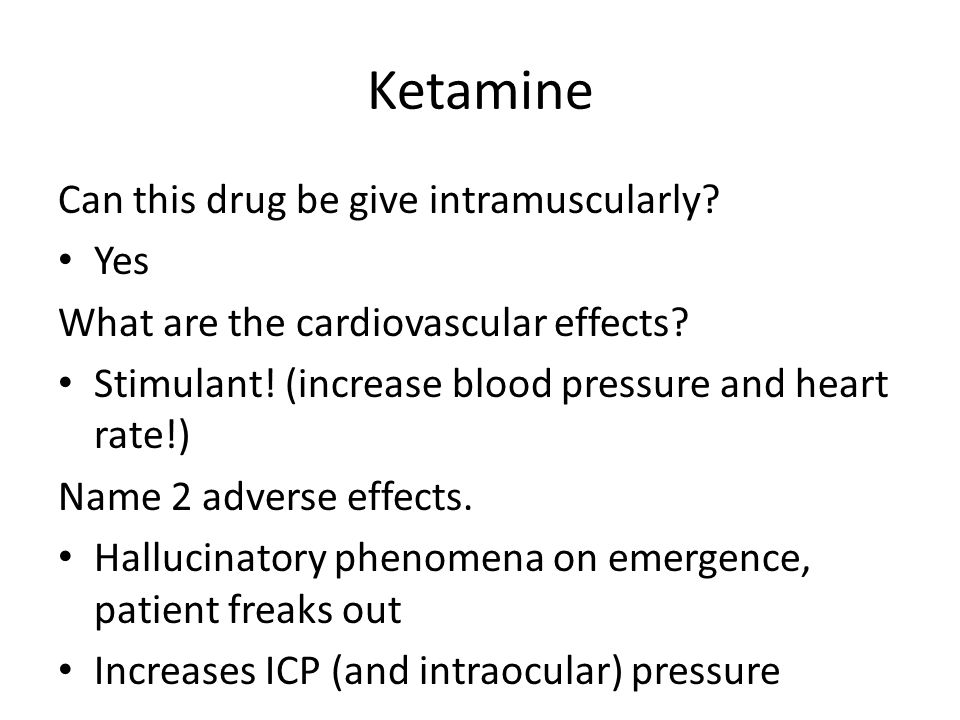 Ketamine Can this drug be give intramuscularly Yes