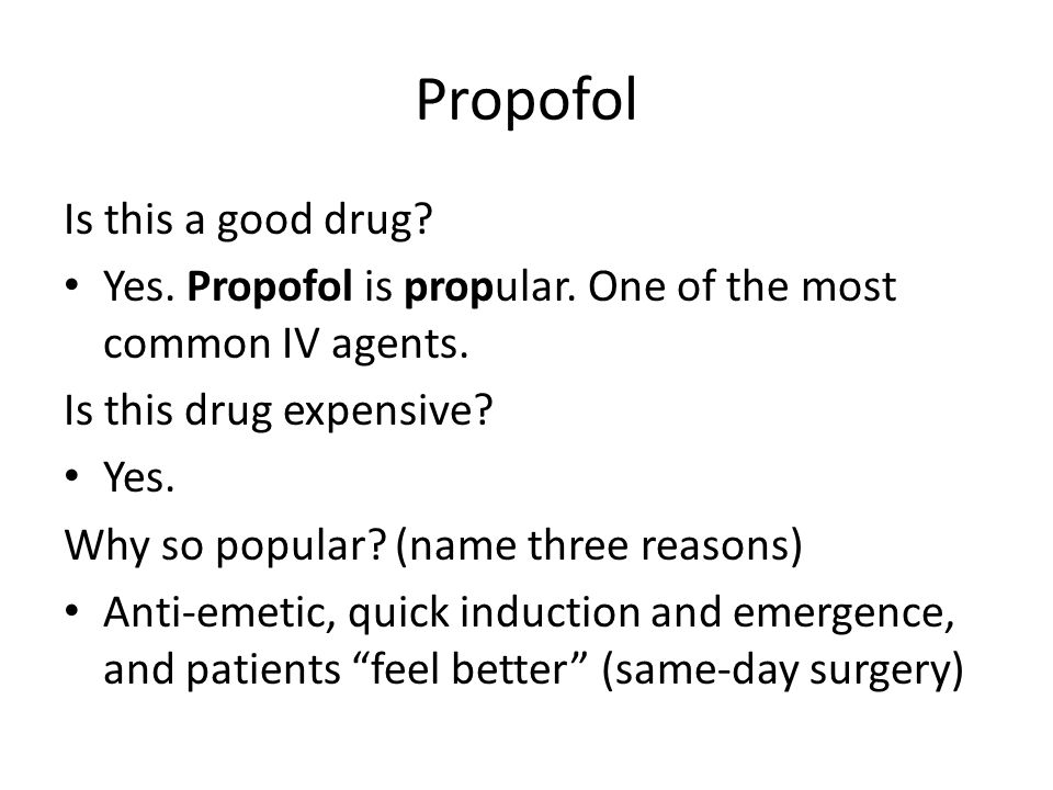 Propofol Is this a good drug