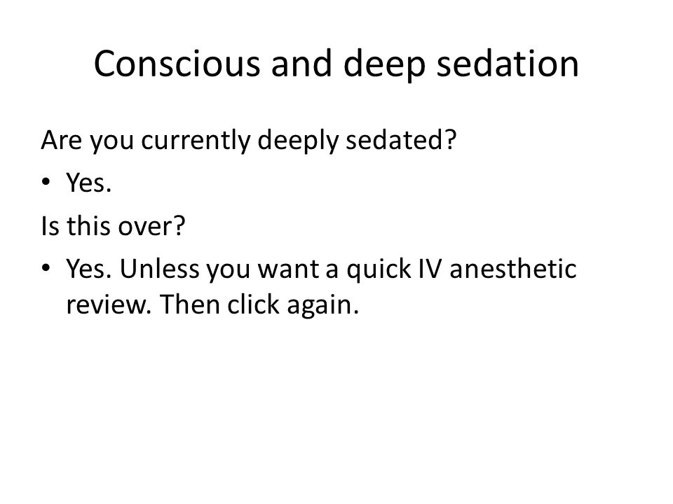 Conscious and deep sedation