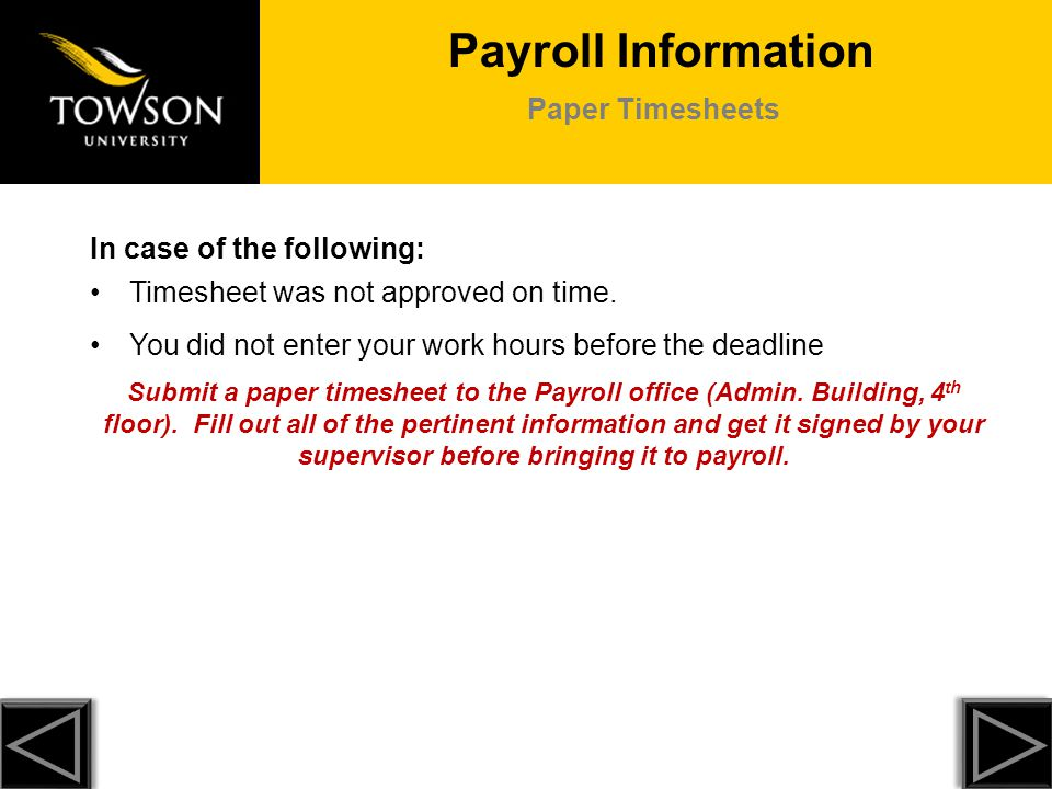 Payroll Information Paper Timesheets In case of the following: