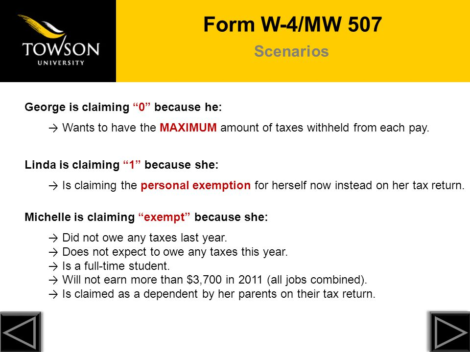 Form W-4/MW 507 Scenarios George is claiming 0 because he: