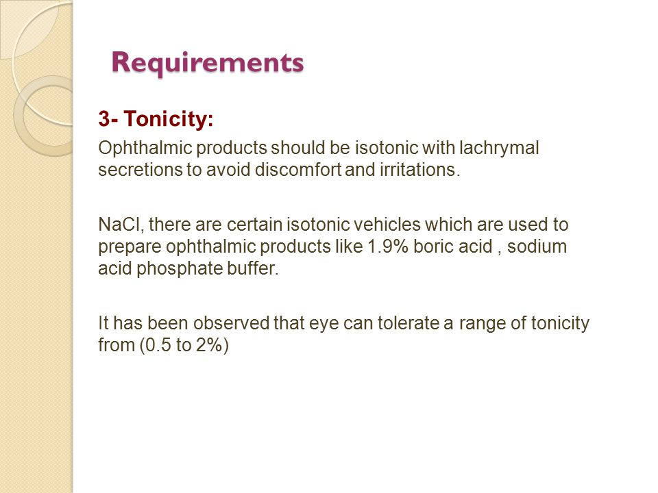 Requirements 3- Tonicity: