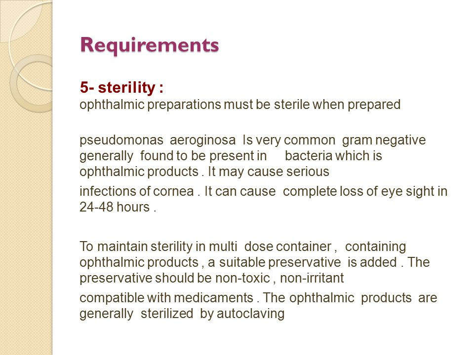 Requirements 5- sterility : ophthalmic preparations must be sterile when prepared.