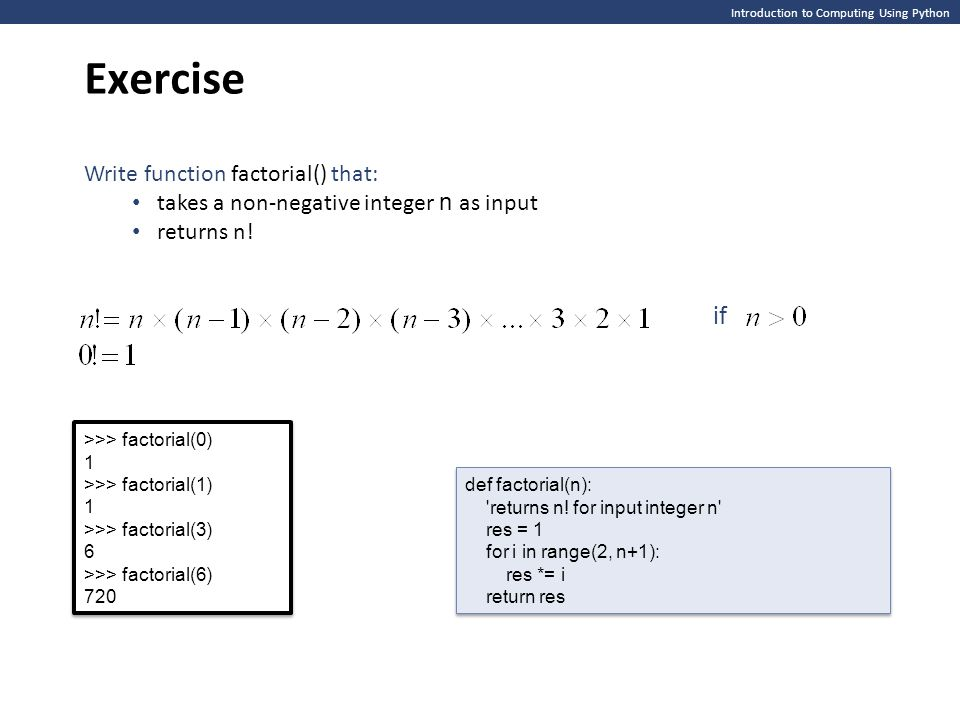 Exercise if Write function factorial() that: