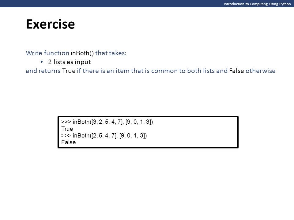 Exercise Write function inBoth() that takes: 2 lists as input