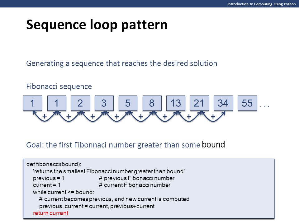 Sequence loop pattern 1 1 2 3 5 8 13 21 34 55 + + + + + + + +