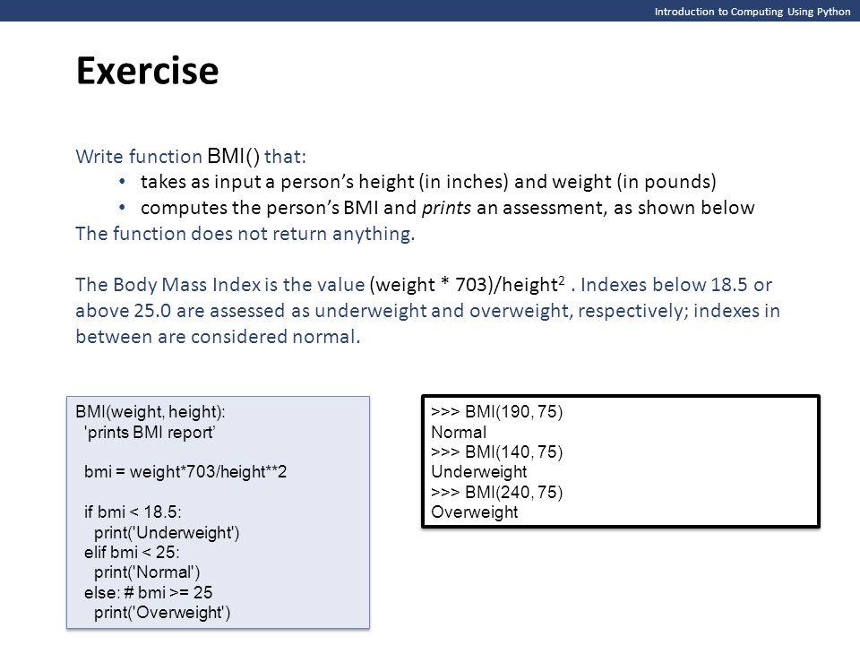 Exercise Write function BMI() that: