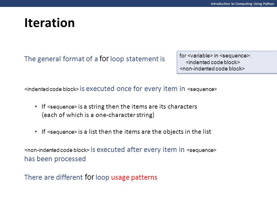 Iteration The general format of a for loop statement is