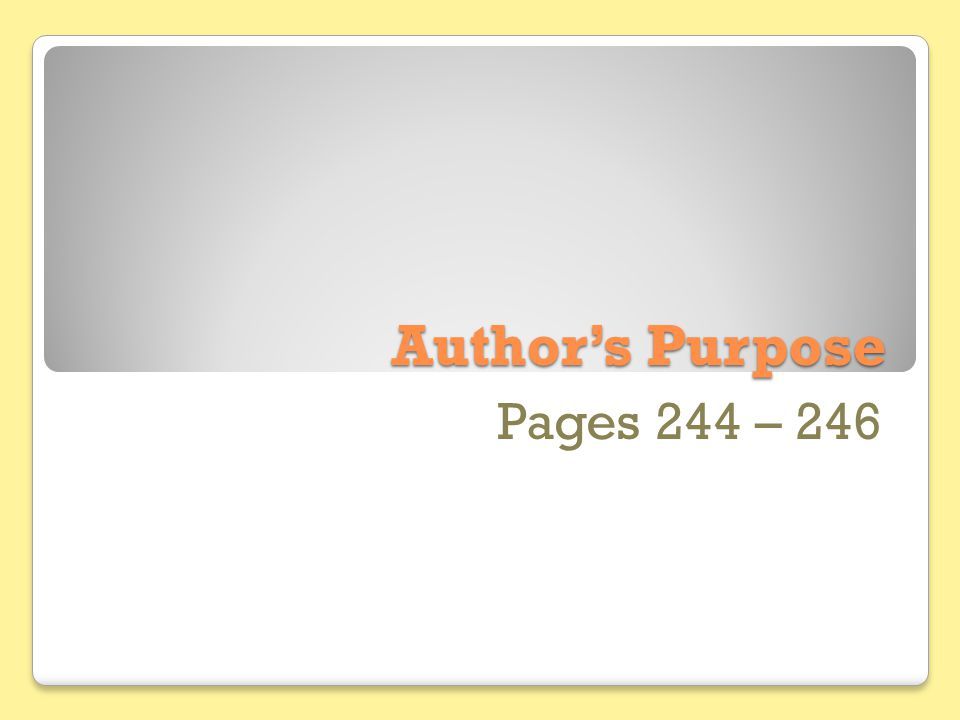 Author's Purpose Pages 244 – 246