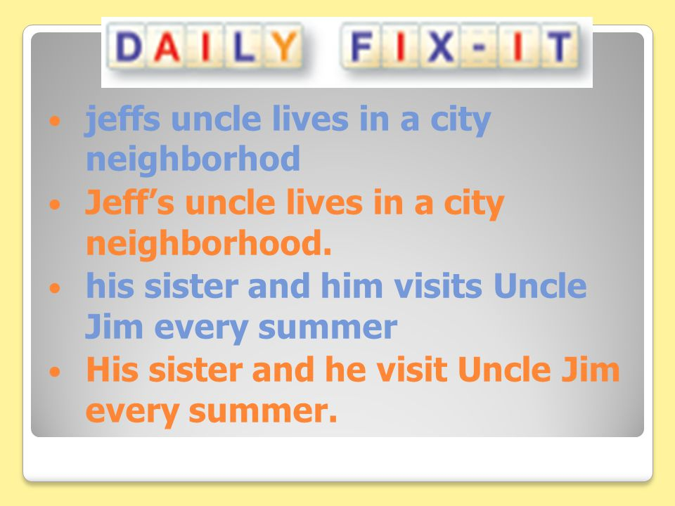 jeffs uncle lives in a city neighborhod